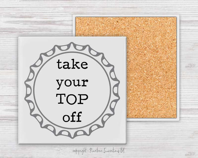 Take Your Top Off | Coaster