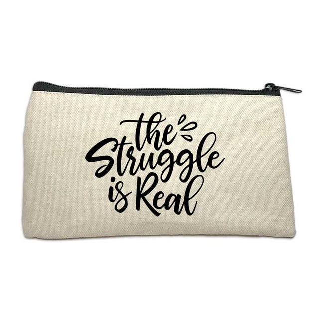 The Struggle Is Real | Cosmetic Bag