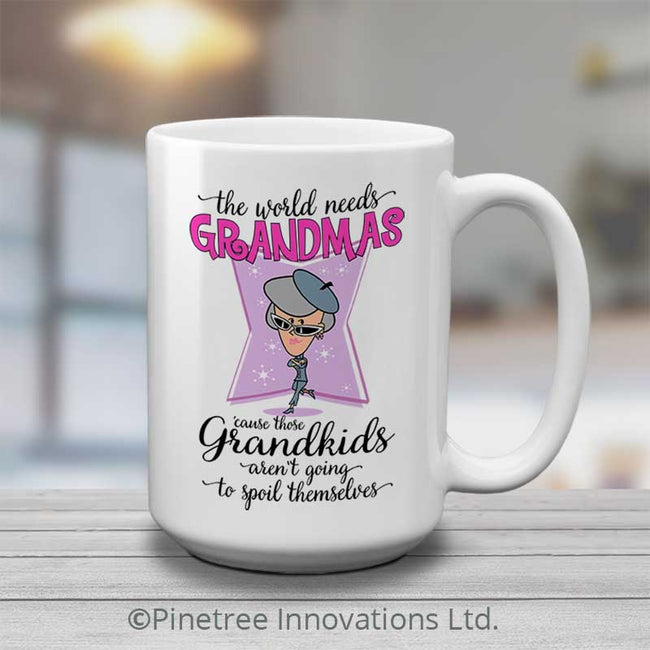 The World Needs Grandmas | 15oz Mug
