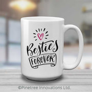 Besties Forever | 15oz Mug