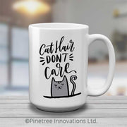Cat Hair Don't Care | 15oz Mug