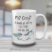 Coffee Mug (15oz) - Me? Crazy? | 15oz Mug