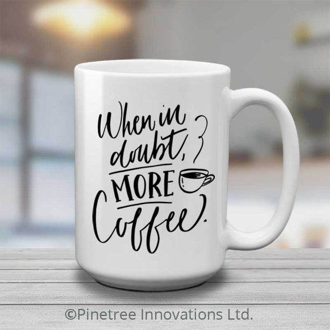 When in doubt | 15oz Mug