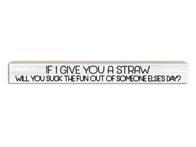 If I give you a straw