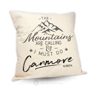 The Mountains Are Calling- Pillow