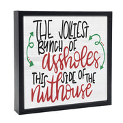 Jolliest Bunch Of Assholes | 'Chunky' Wood Sign