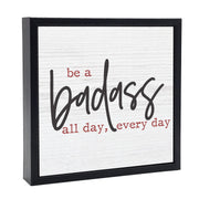 Be A Badass All Day | 'Chunky' Wood Sign
