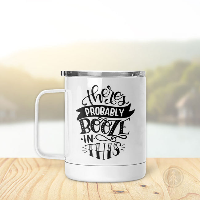 There Maybe Booze In This | Insulated Mug