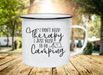 I Don't Need Therapy I Just Need To Go Camping 11oz Enamel Camp Mug