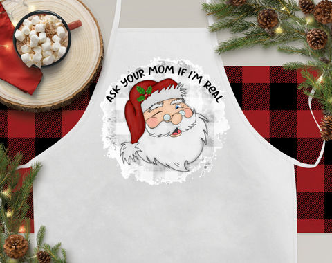 Ask Your Mom If I'm Real Christmas Kitchen Apron