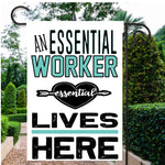 An Essential Lives Here Garden Flag