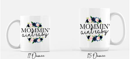 Mommin' Aint Easy Coffee Mug