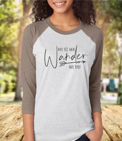 Not All Who Wander Are Lost Baseball 3/4 Sleeve Raglan Tee