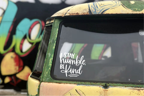 Stay Humble Be Kind Car Decal