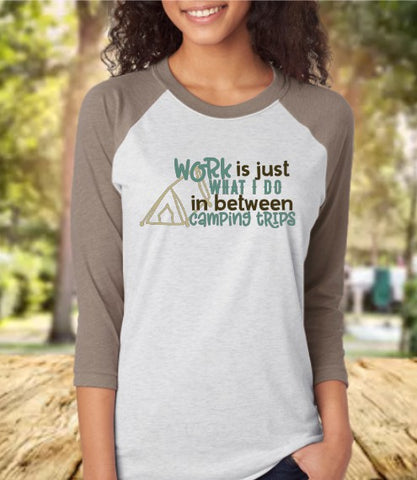 Work Is Just What I Do Baseball 3/4 Sleeve Raglan Tee