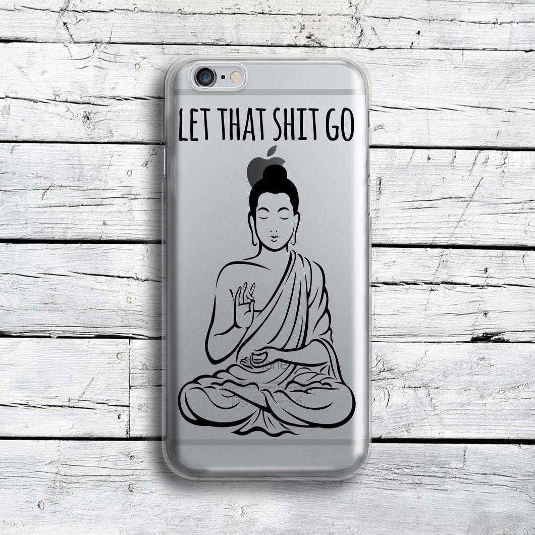 Let That Shit Go Buddha iPhone 8 Case Transparent