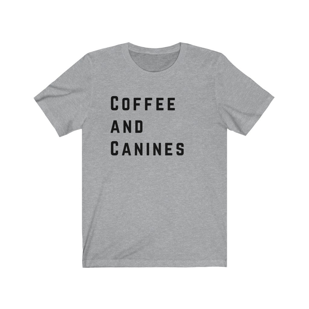 Coffee and Canines T-shirt, Coffee Lovers, Dog Lovers, Unisex T-shirt, Coffee Drinkers, Coffee Shirt, Canine Lovers, Dog Dad