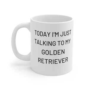 Today I'm Just Talking To My Golden Retriever Mug, Dog Lovers Gifts, Golden Retriever Mug, Coffee Lover