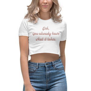 You Already Have What It Takes - Women's Crop Top