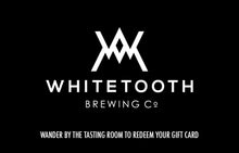 Load image into Gallery viewer, $50 Whitetooth Brewing Co. Gift Card