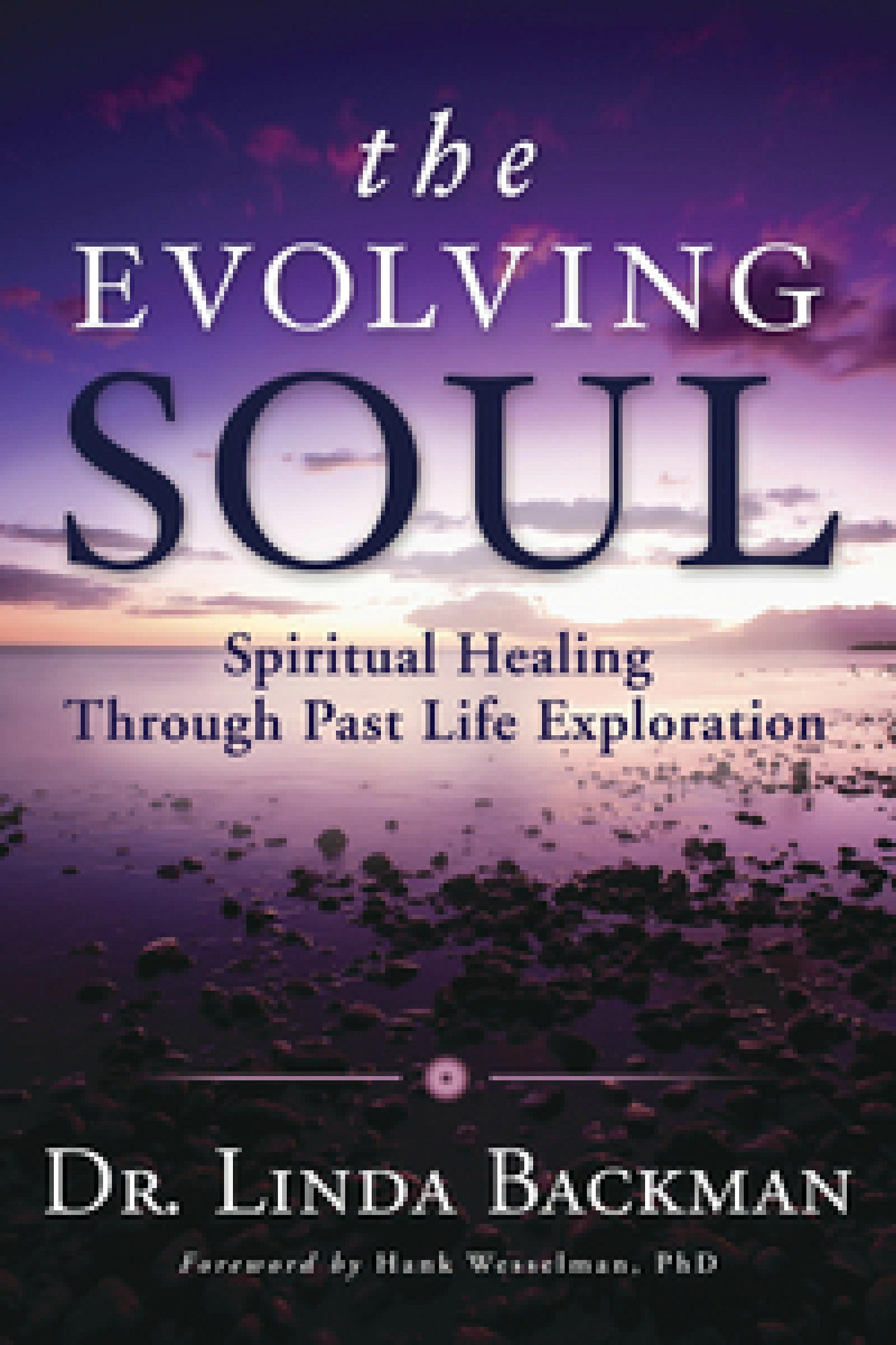 The Evolving Soul: Spiritual Healing Through Past Life Exploration