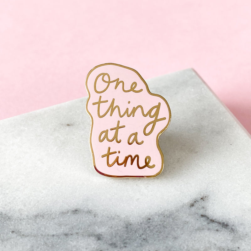 One Thing At A Time Enamel Pin