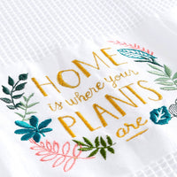 Home Is Where Your Plants Are Tea Towel
