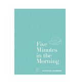Five Minutes In the Morning: A Focus Journal