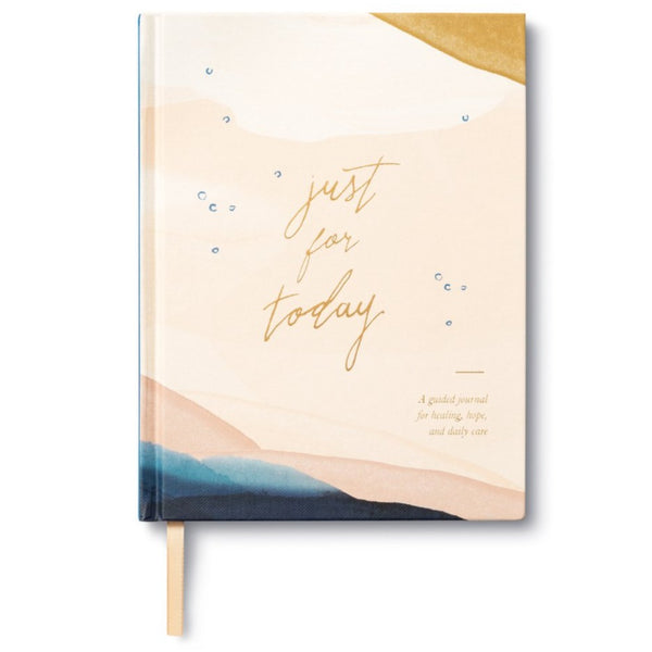 Just For Today - A Guided Journal for Healing, Hope, and Daily Care