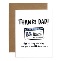 Thanks Dad! For Letting Me Stay On Your Health Insurance