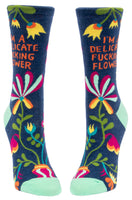 I'm A Delicate Fucking Flower Crew Sock