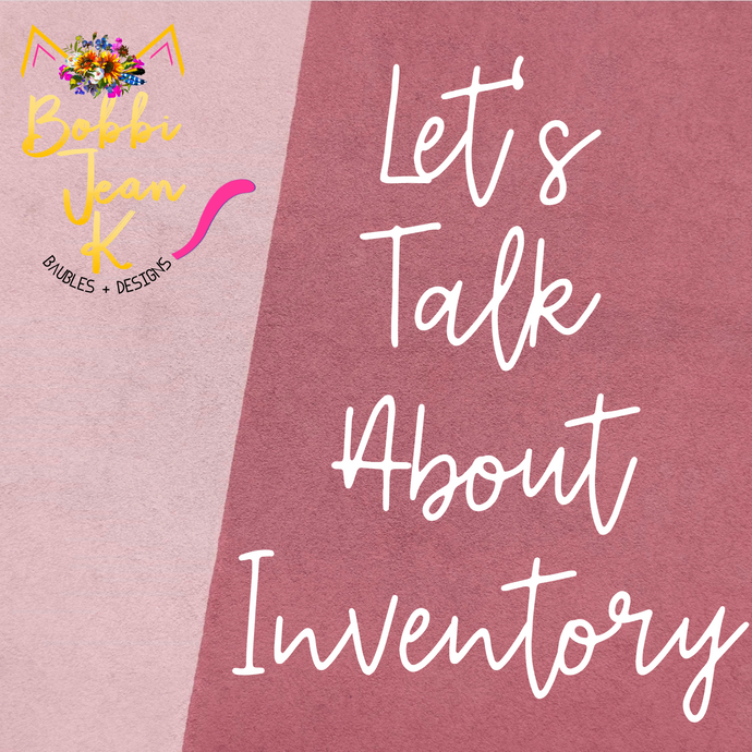 Let's Talk About Inventory