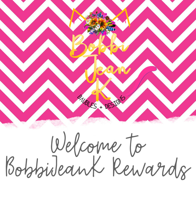 Welcome to BobbiJeanK Rewards