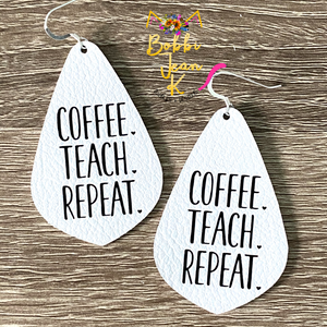Coffee.Teach.Repeat Leather Earrings