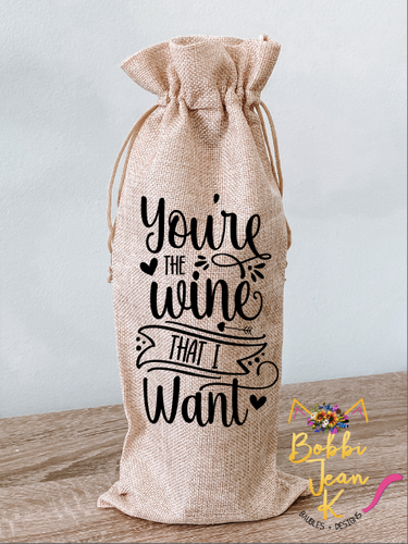 You're the Wine That I Want Wine Bag