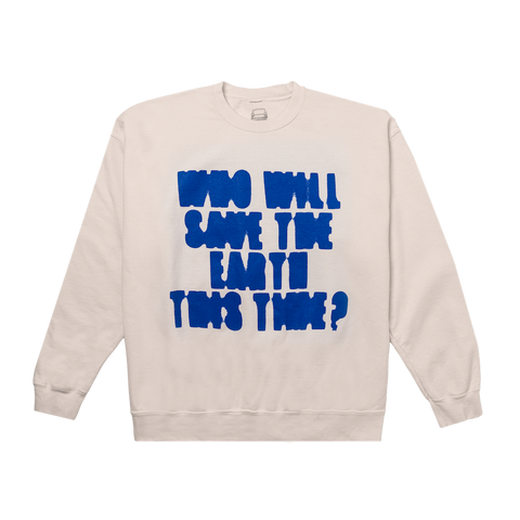 WHO WILL? CREWNECK