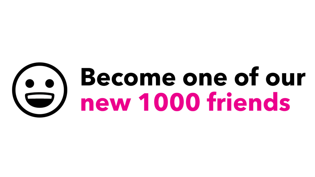 Meet One of Our 1000 Friends