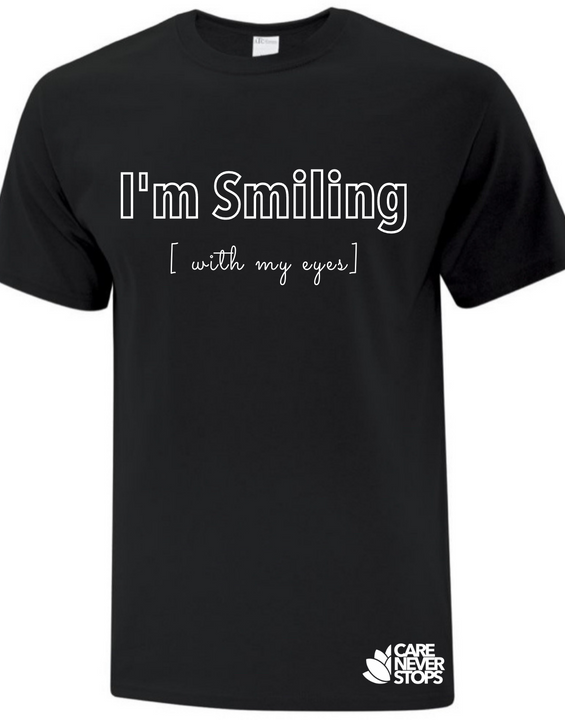 I'm smiling (with my eyes ) - graphic tee
