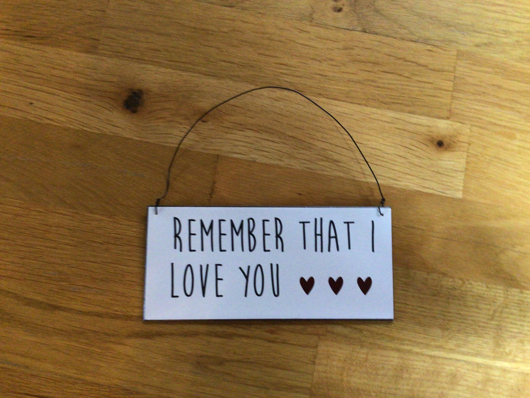 Schild: Remember that I love you