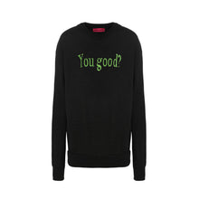 Load image into Gallery viewer, BLACK YOU GOOD SWEATER
