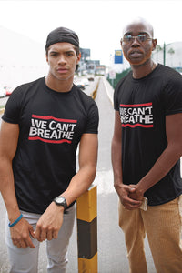 We Can't Breathe T-Shirt - CAUSEWEAR