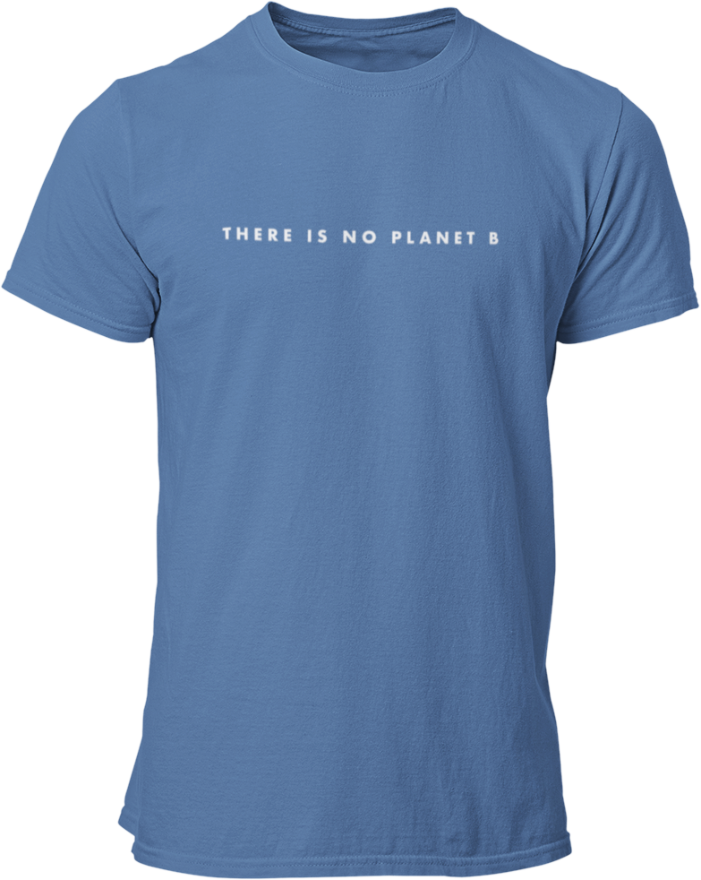 There Is No Planet B - CAUSEWEAR