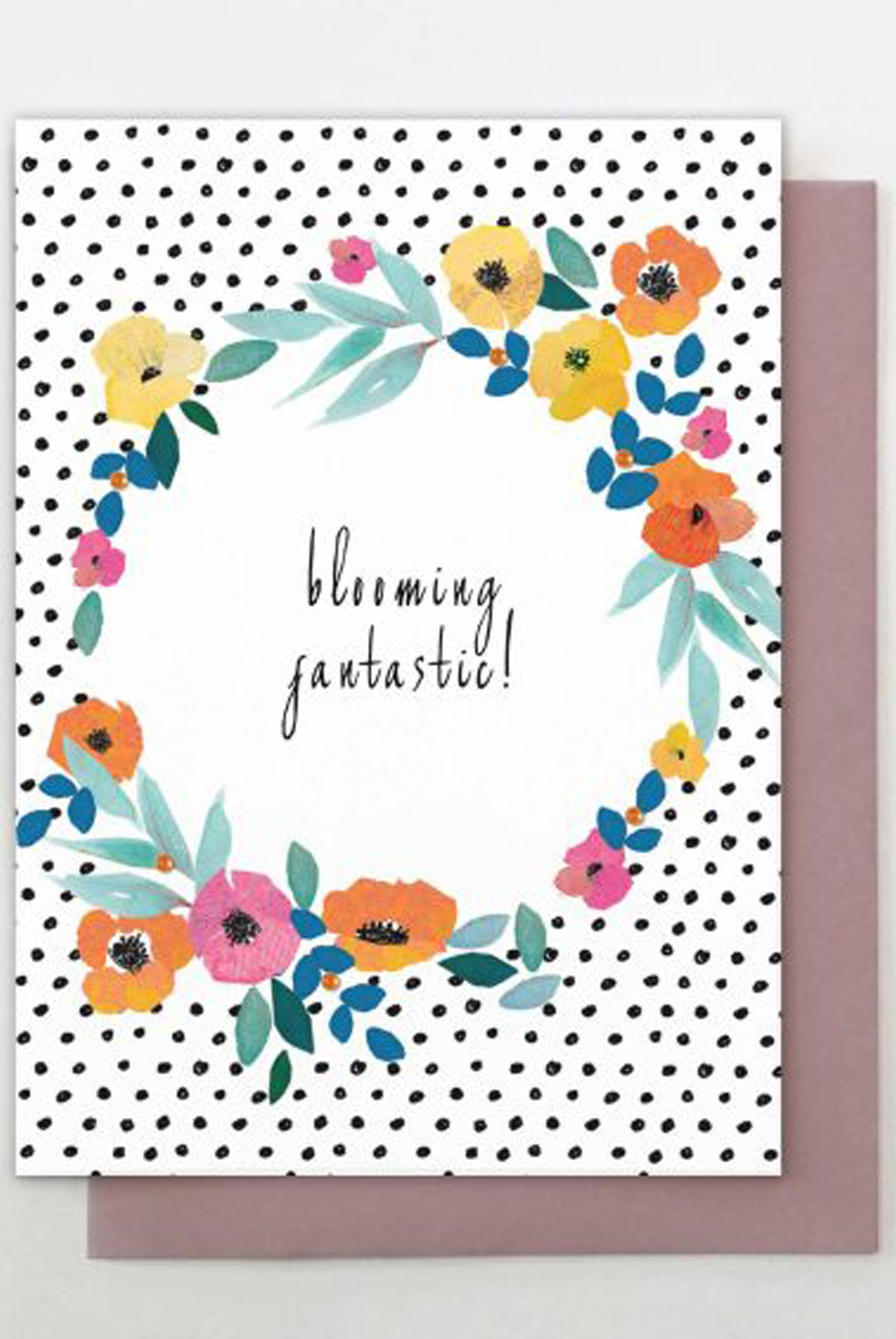 Blooming Fantastic Floral Card