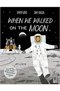 When We Walked on the Moon David Long