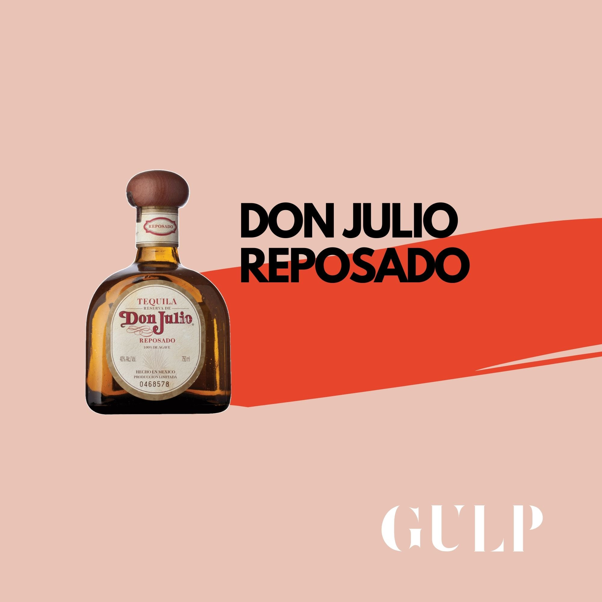 Don Julio Reposado Tequila - GULP