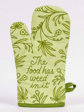 Load image into Gallery viewer, The Food Has Weed in It Oven Mitt
