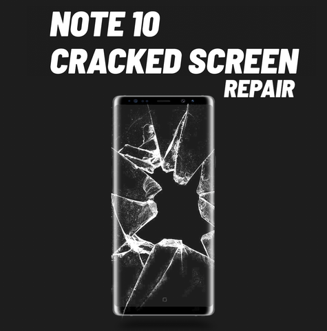 Galaxy Note 10 Cracked Screen Repair