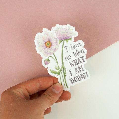 Naughty Florals - No Idea What I'm Doing Vinyl Sticker