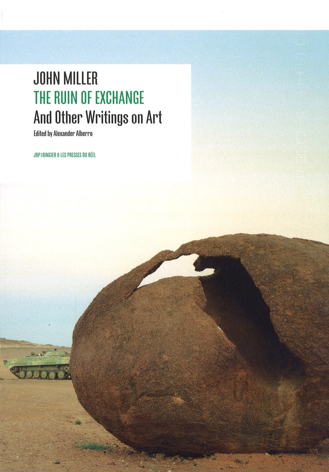 John Miller, <br>The Ruin of Exchange -and other writings on Art-