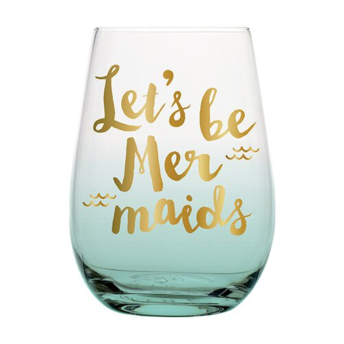 Let's Be Mermaids Wine Glass